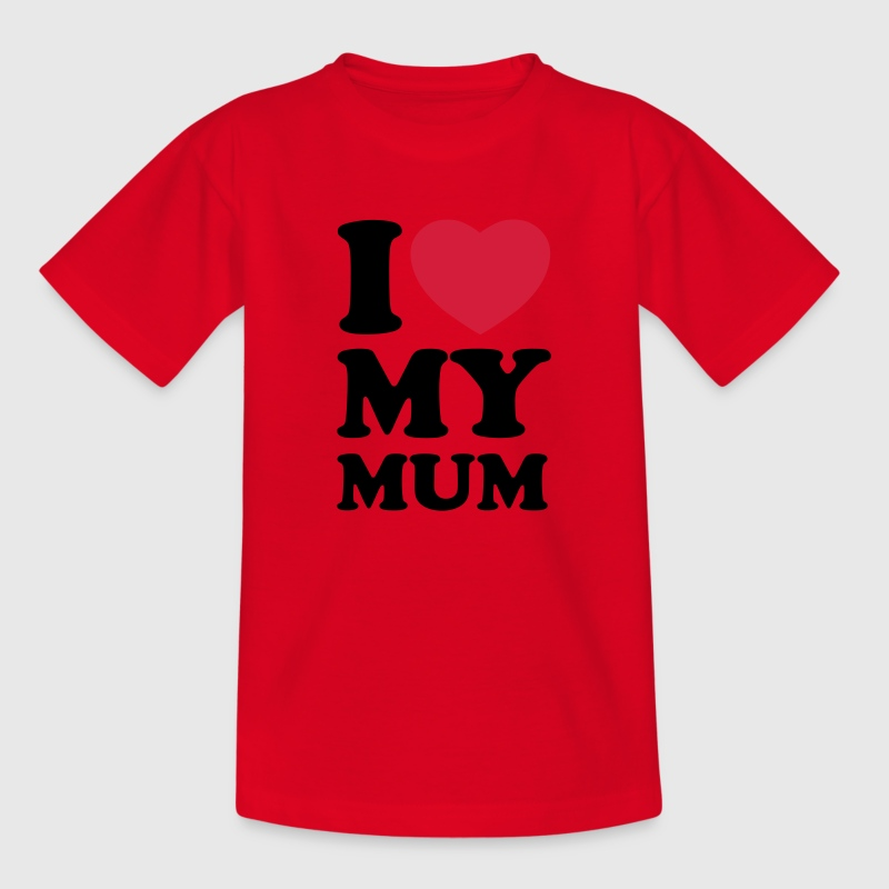 I love my mum Shirts - Kinder T-Shirt