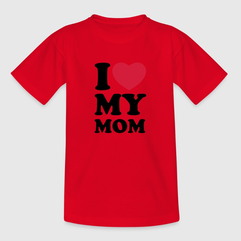 I love my mom Shirts - Kinder T-Shirt