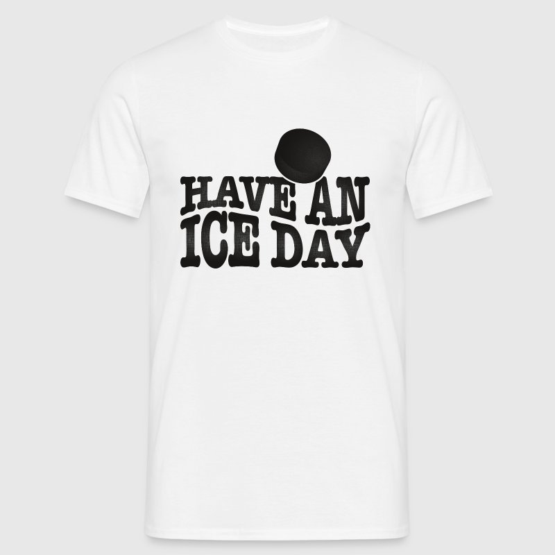 Have an ice day T-Shirts - Men's T-Shirt