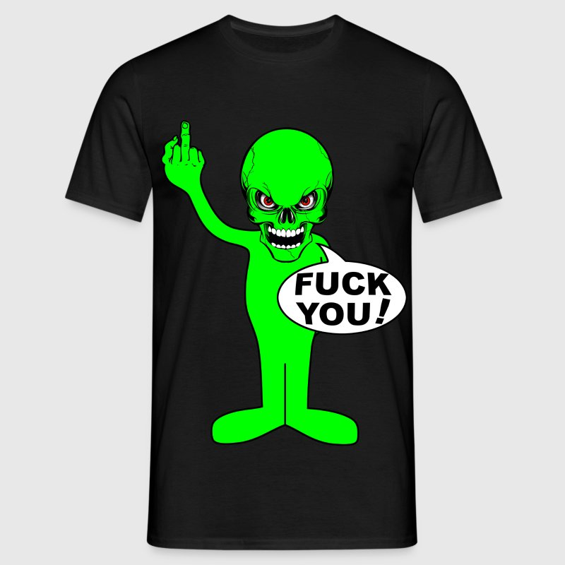 fuck you alien T-Shirts - Men's T-Shirt