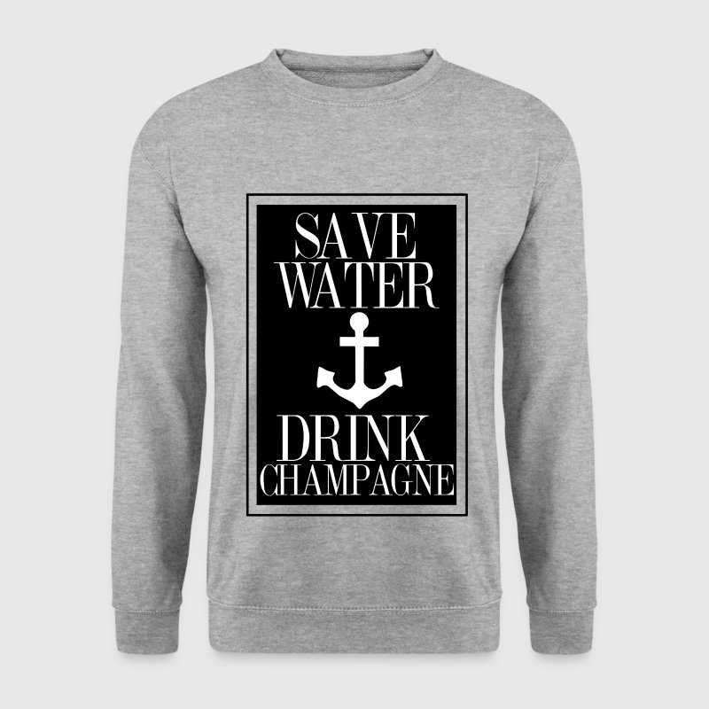 Save Water Drink Champagne Statement Shirt with An Pullover & Hoodies - Männer Pullover