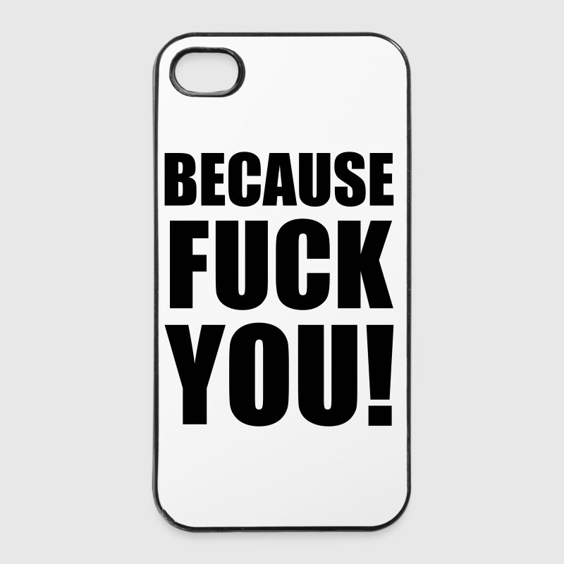 Because FUCK YOU!, Fuck You, Sprüche, Pixellamb ™ Handy & Tablet Hüllen - iPhone 4/4s Hard Case