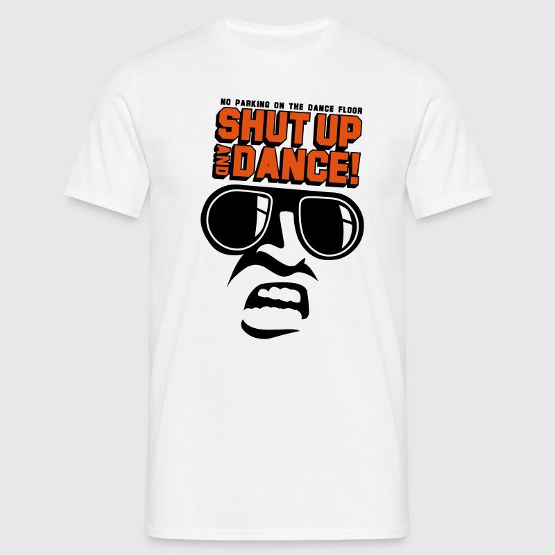 shut up & dance 2 T-Shirts - Men's T-Shirt