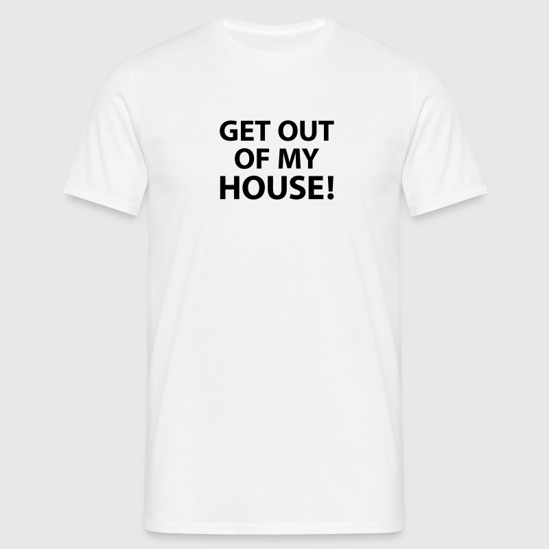 get out of my house onkel charlie sitcom zitat T-S - Männer T-Shirt