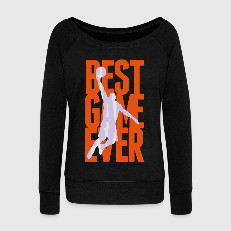 Best Game ever - Basketball Hoodies & Sweatshirts - Women's Boat Neck Long Sleeve Top