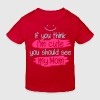 If you think I'm cute you should see my Mom Shirts - Kinderen Bio-T-shirt