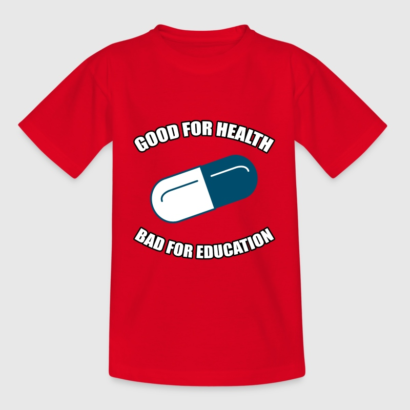 Good for Health - Bad for Education - Kids' T-Shirt