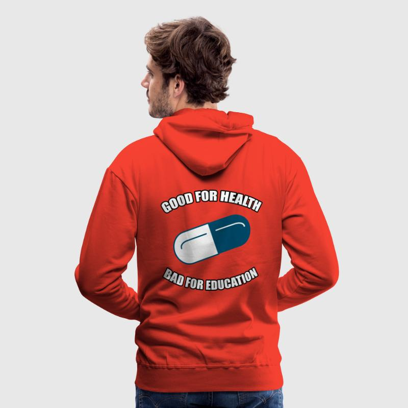 Good for Health - Bad for Education - Men's Premium Hoodie