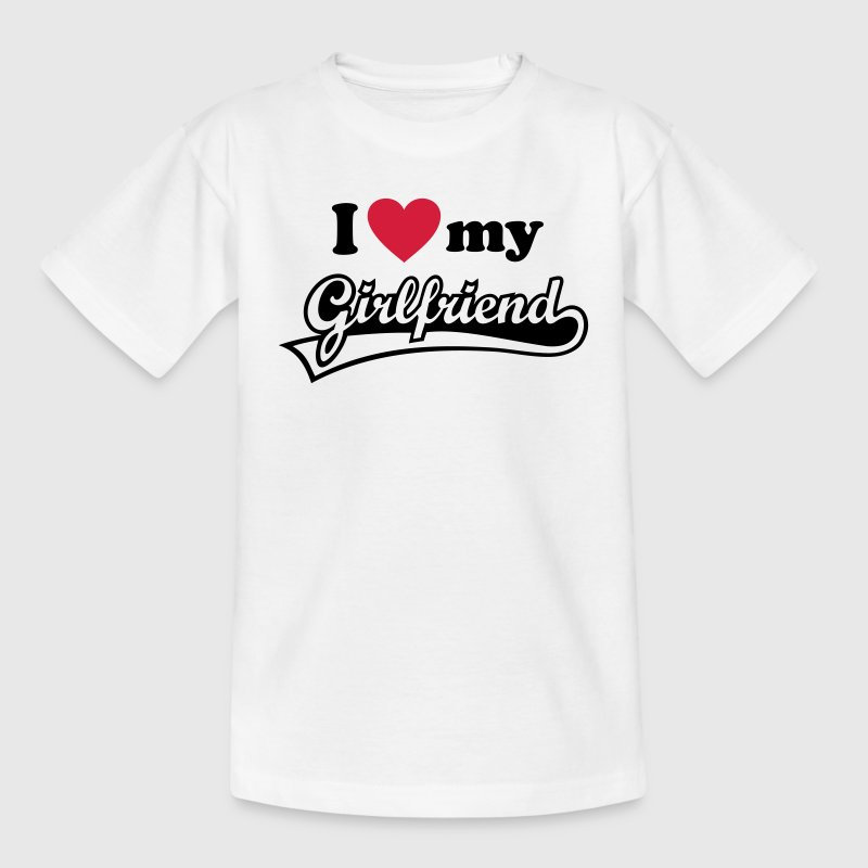 I love my Girlfriend - I love my girlfriend. woman Shirts - Teenage T-shirt