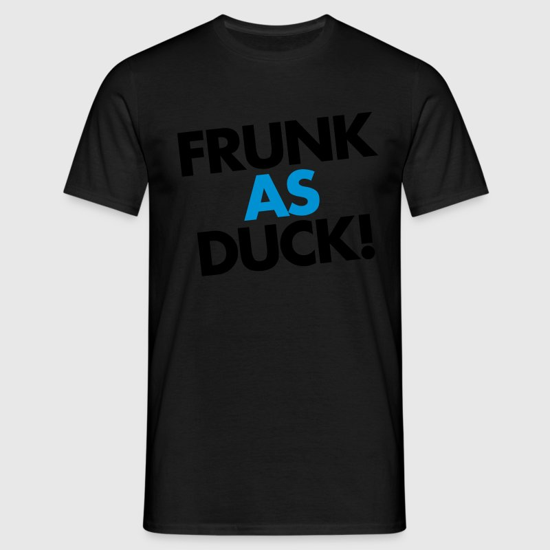 Frunk As Duck T-Shirts - Men's T-Shirt