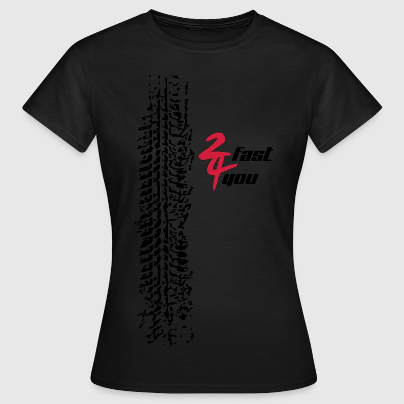 2fast4you - Frauen T-Shirt