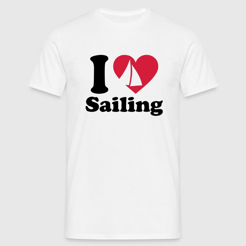 I love Sailing *  Sailboat Yacht Sails sail boat  - Men's T-Shirt