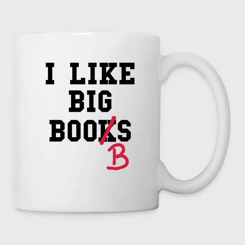 I like big Boobs boobies brüste titten books 2c Flaschen & Tassen - Tasse