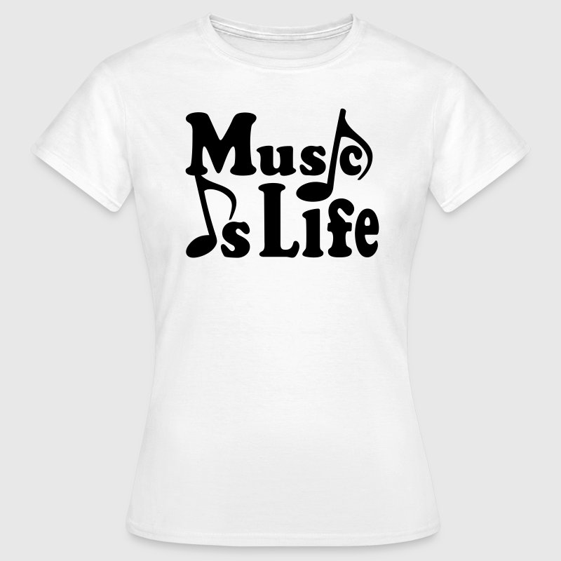 Music is Life. Musiknoten Noten Musik T-Shirts - Frauen T-Shirt