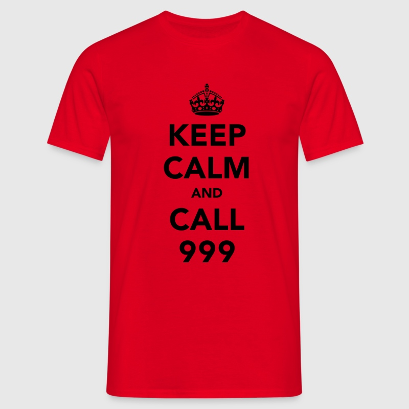 Keep Calm and Call 999 T-Shirts - Men's T-Shirt