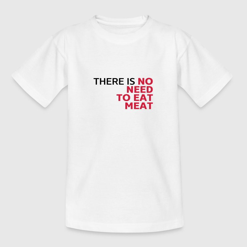 There is no need to eat meat, vegetarisches Shirt T-Shirts - Kinder T-Shirt