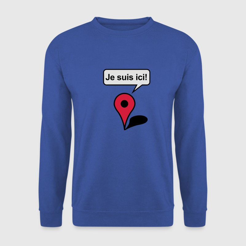 Je suis ici! Google Maps Sweat-shirts - Sweat-shirt Homme