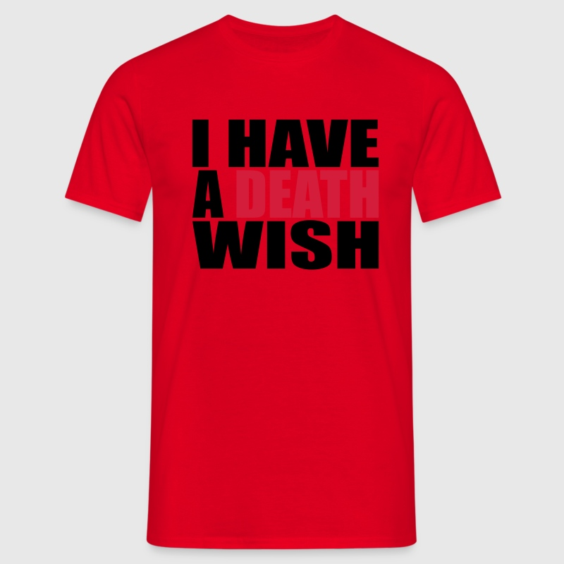 I Have A Death Wish Camisetas - Camiseta hombre