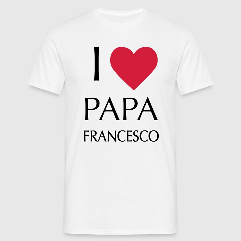 I love PAPA FRANCESCO - T-shirt Homme