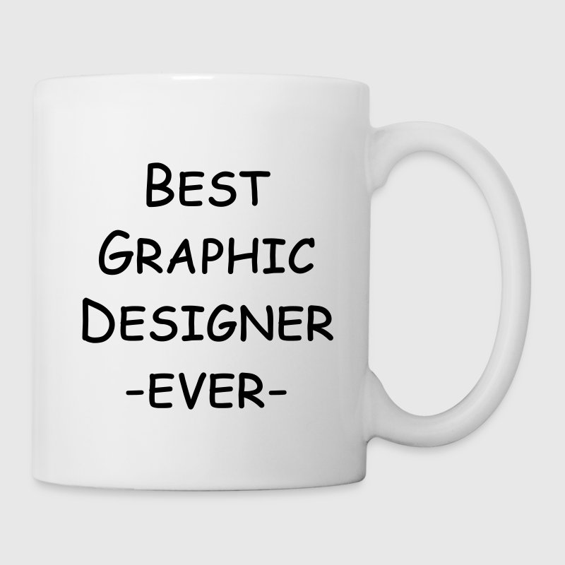 best graphic designer ever Flaschen & Tassen - Tasse
