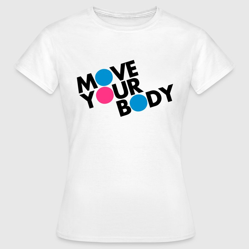 Move Your Body Tee shirts - T-shirt Femme