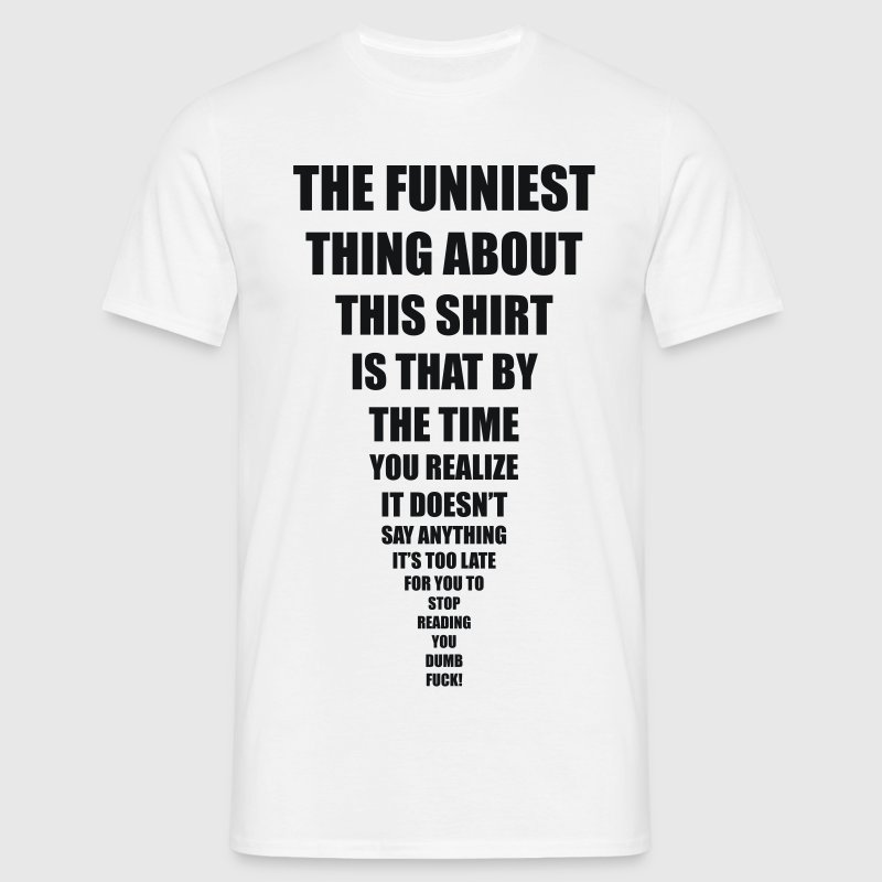 funniest thing Tee shirts - T-shirt Homme