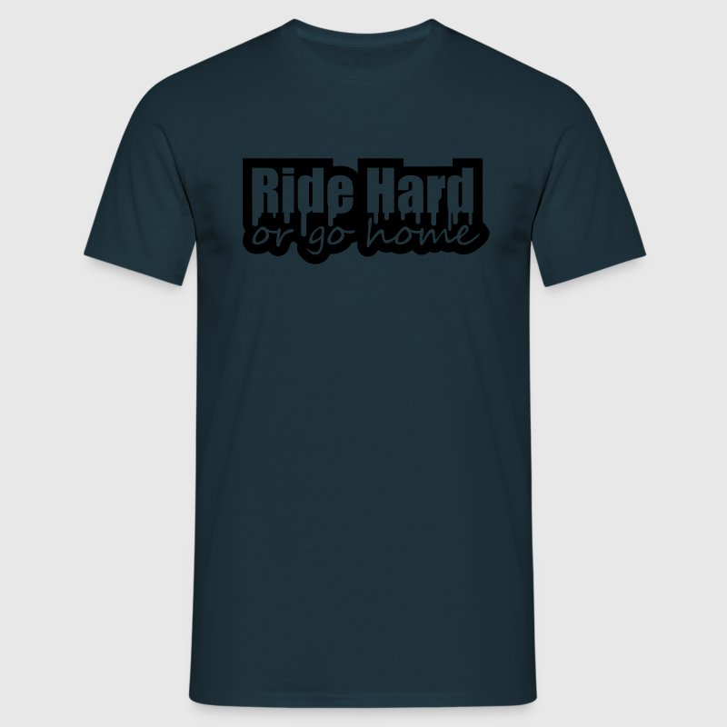 Ride Hard Or Go Home Camisetas - Camiseta hombre
