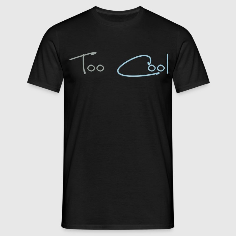 Too cool t shirt spreadshirt for Too cool t shirts
