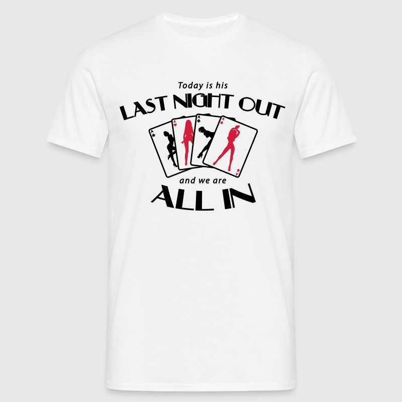 Last Night Out - Stag Night T-Shirts - Men's T-Shirt