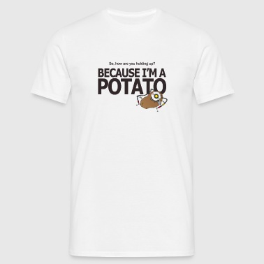 Portal 2 Glados Because I'm a potato - Mannen T-shirt