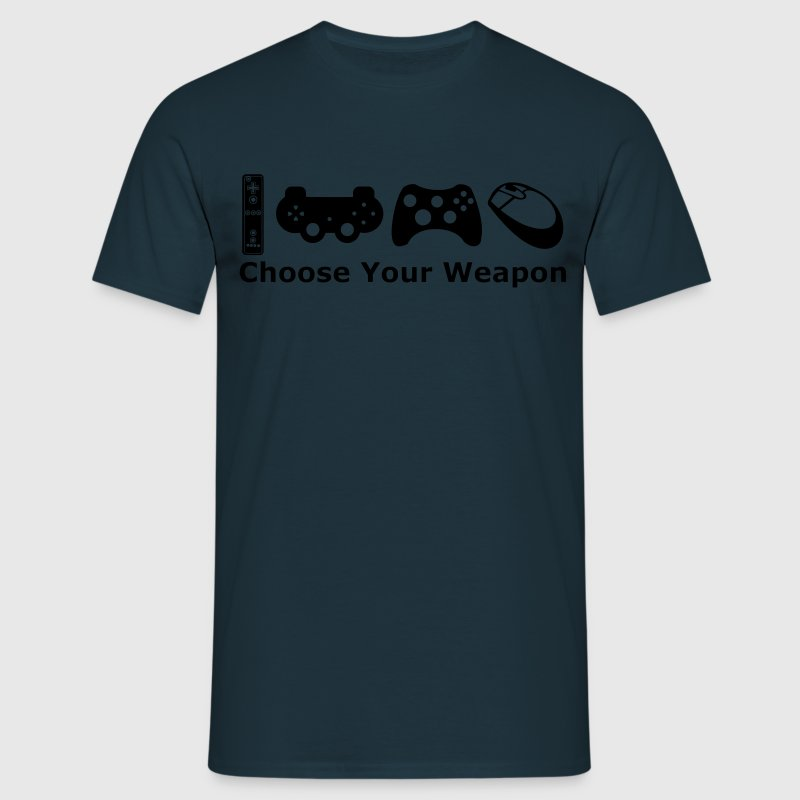 chose your weapon T-Shirts - Men's T-Shirt