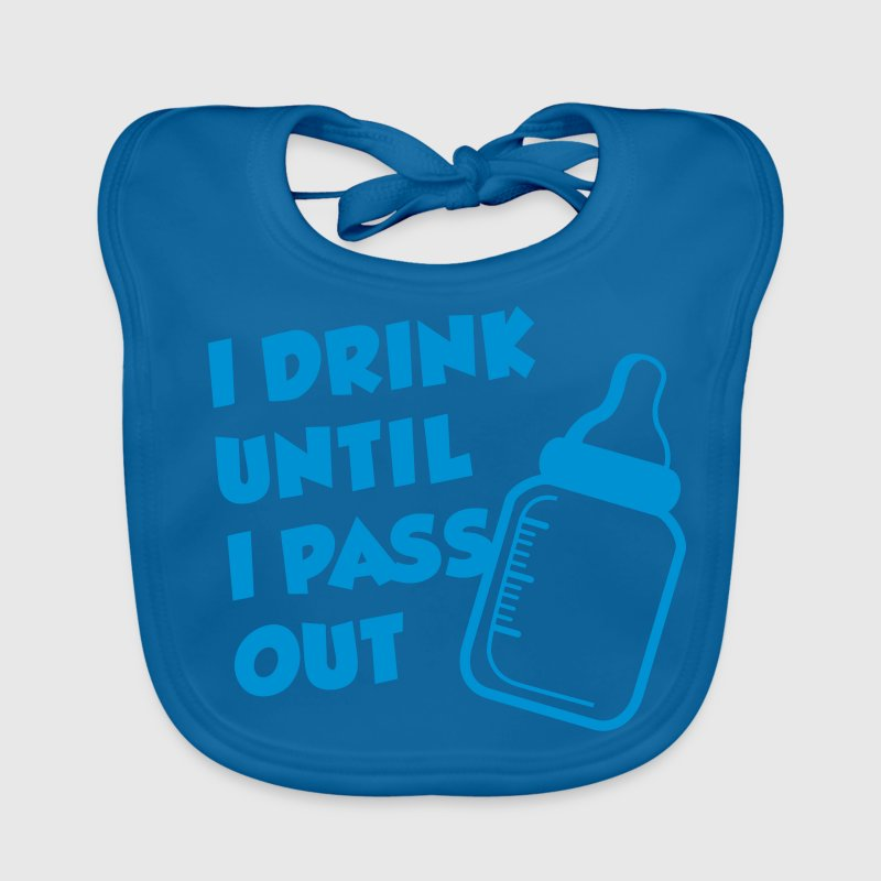 I Drink Until I Pass Out - Baby Organic Bib