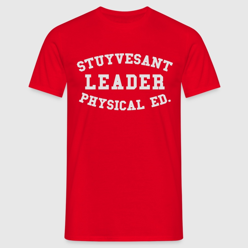 STUYVESANT LEADER PHYSICAL ED. T-Shirts - Men's T-Shirt