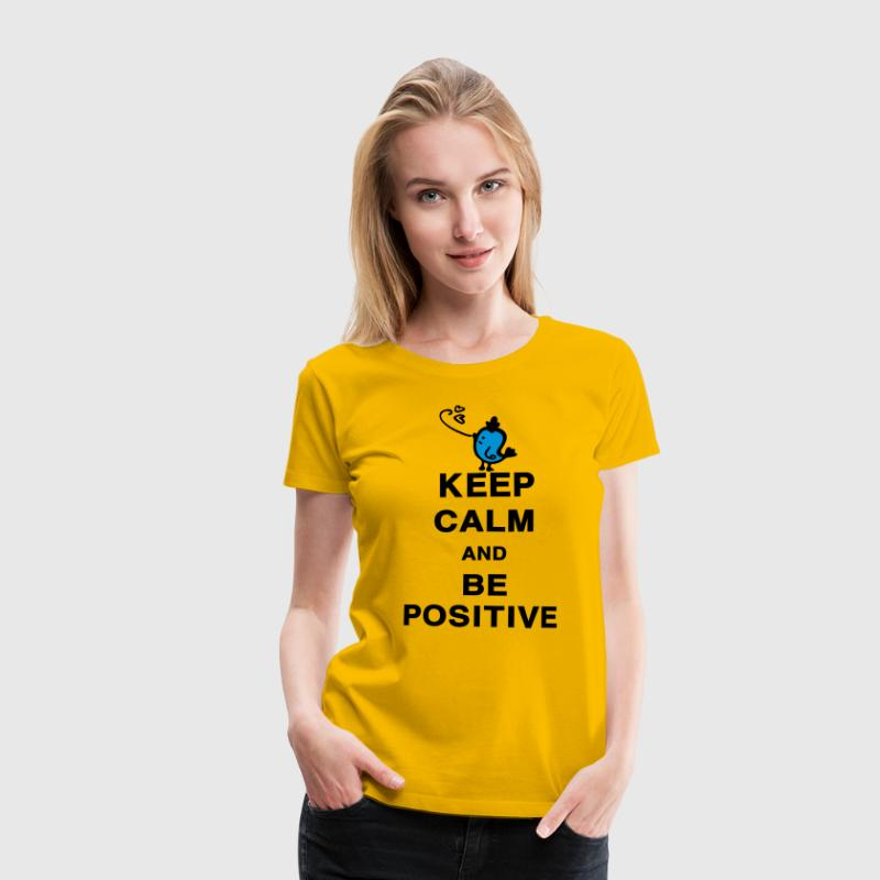 Keep Calm and Be Positive quotes Women's classic T - Women's Premium T-Shirt