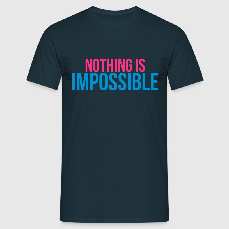 nothing is impossible T-Shirts - Men's T-Shirt