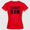I Shoot RAW Womens - Women's T-Shirt
