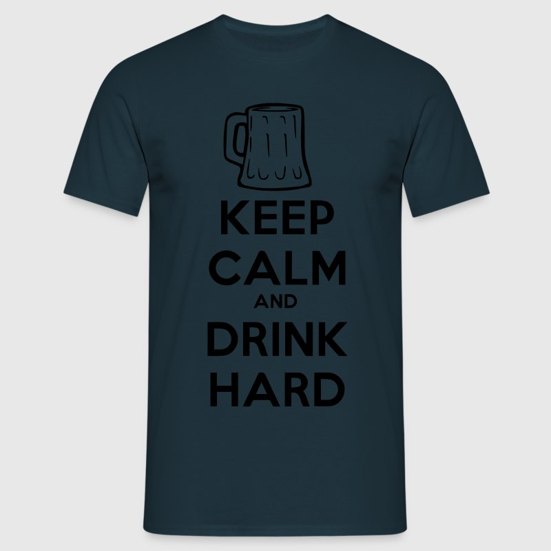 keep calm and drink hard - Men's T-Shirt