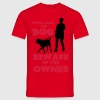 Never mind the dog, beware of the owner T-shirts - Mannen T-shirt