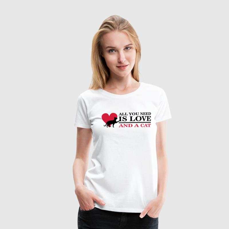 All you need is love and a cat Tee shirts - T-shirt Premium Femme