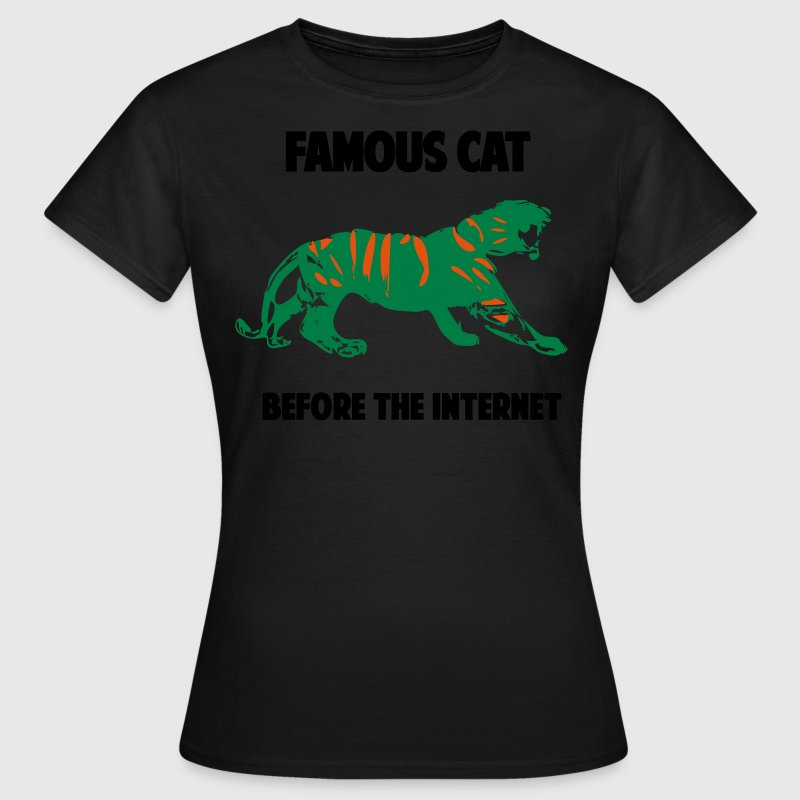 Famous Cat - Before the Internet T-Shirts - Frauen T-Shirt