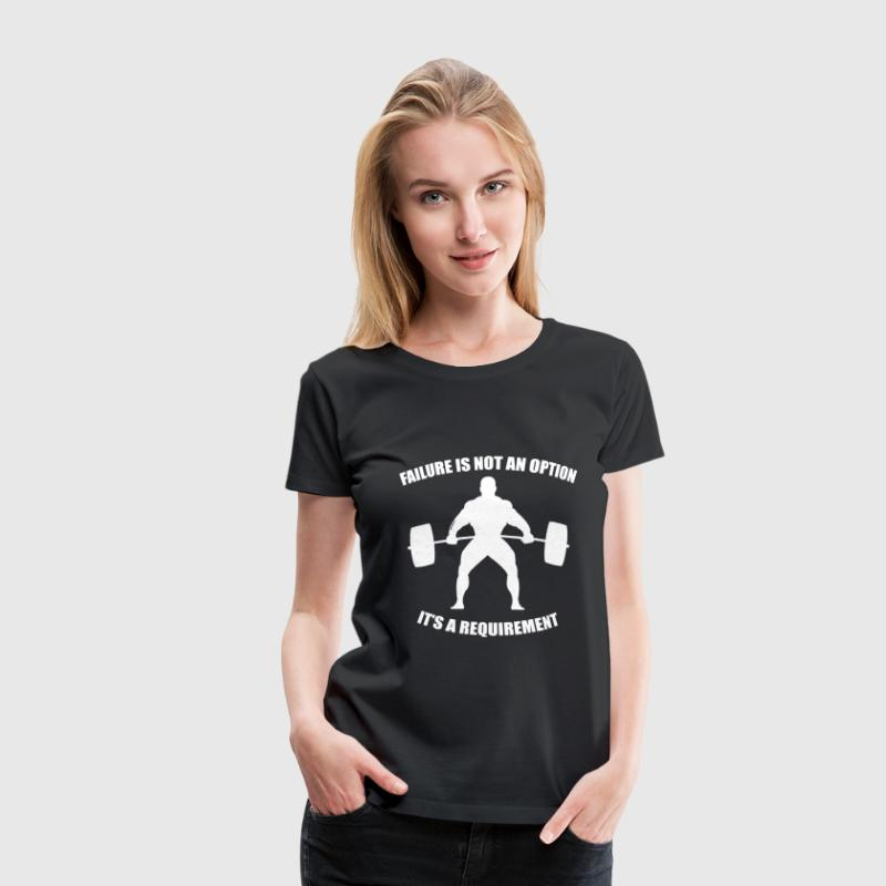 Failure Is Not An Option - Women's tee 2 - Women's Premium T-Shirt