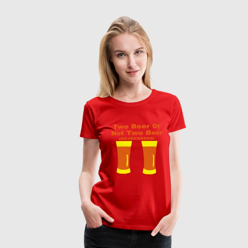 Rot Two Beer or not to beer Girlie - Frauen Premium T-Shirt