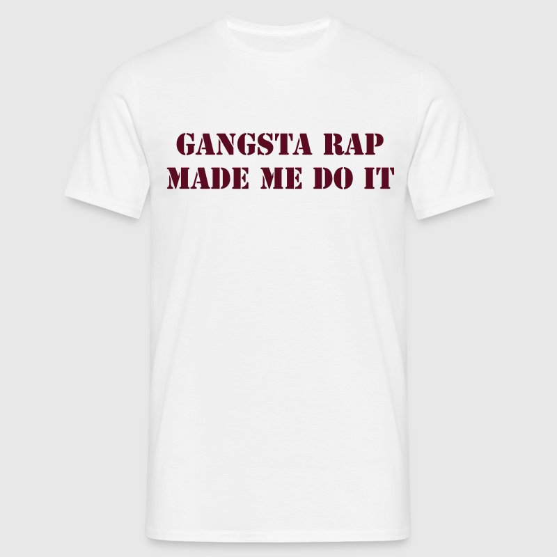 gangsta rap made me do it T-shirts - Mannen T-shirt