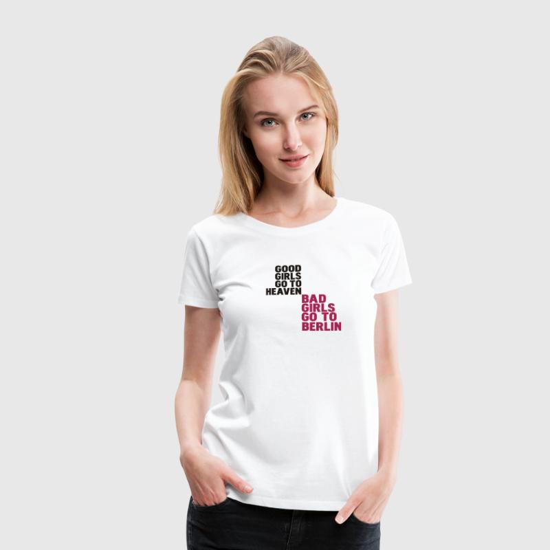 Weiß bad girls go to berlin T-Shirts - Frauen Premium T-Shirt