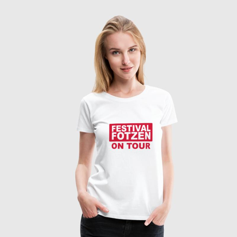 Festivalfotzen on Tour, T-Shirts, Sprüche, Humor, Lustiges, Witziges, Fun, Konzerte - Frauen Premium T-Shirt