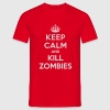 Keep calm and kill zombies - T-shirt Homme