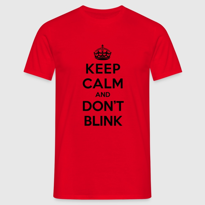 Keep calm and don't blink (Doctor Who) - Männer T-Shirt