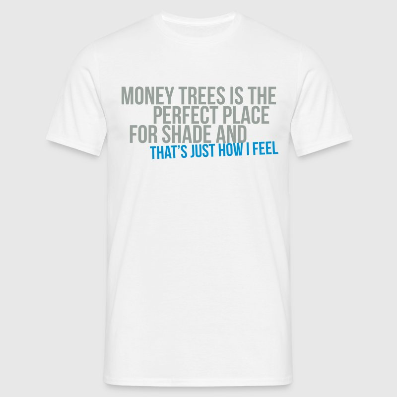 money trees is the perfect place for shade Camisetas - Camiseta hombre