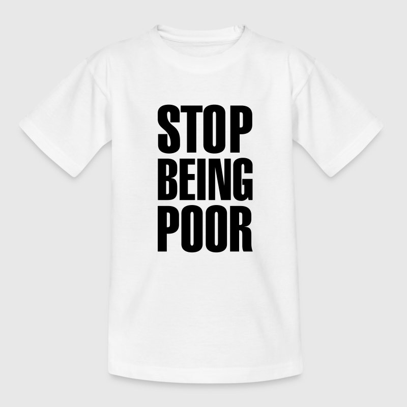 Stop Being Poor (Paris Hilton) Shirts - Teenage T-shirt