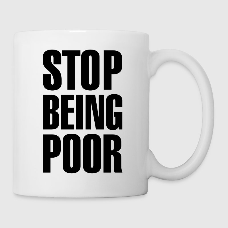 Stop Being Poor (Paris Hilton) Bottles & Mugs - Mug